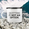 Emaille-Becher »Quitting Is Not An Option« – personalisierbar
