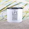 Emaille-Becher »Life Begins At The End Of Your Comfort Zone«
