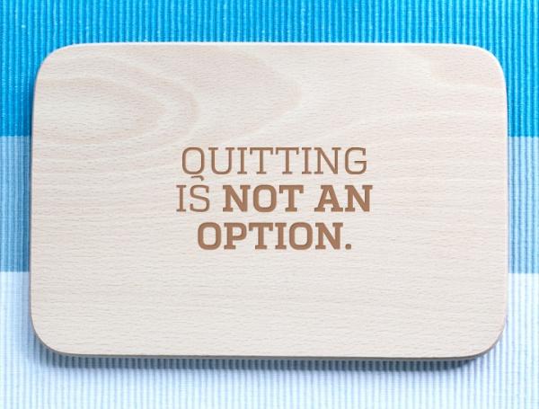 Frühstücksbrettchen »Quitting is not an option« personalisierbar